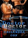 Doctor, Doctor (Doctor's Orders, #1) - Kassandra Cox