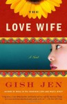 The Love Wife - Gish Jen