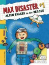 Max Disaster #1: Alien Eraser to the Rescue - Marissa Moss