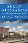Local Souls - Allan Gurganus
