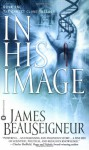In His Image: Book One of the Christ Clone Trilogy - James BeauSeigneur, Peter Bradbury