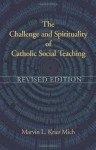 The Challenge and Spirituality of Catholic Social Teaching - Marvin L. Krier Mich