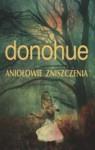 Aniołowie zniszczenia - Keith Donohue