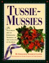 Tussie-Mussies: The Victorian Art of Expressing Yourself in the Language of Flowers - Geraldine Adamich Laufer, Chipp Jamison, Starr Ockenga