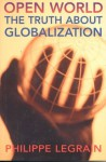 Open World: The Truth about Globalization - Philippe Legrain
