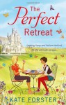 The Perfect Retreat - Kate Forster