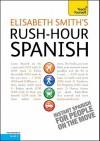 Rush-Hour Spanish - Elisabeth Smith