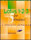 Applying Lotus 1-2-3 Release 5 for Windows: A Project Approach - Carol M. Cram