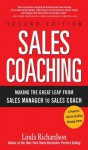 Sales Coaching: Making the Great Leap from Sales Manager to Sales Coach - Linda Richardson