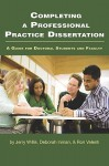 Completing a Professional Practice Dissertation: A Guide for Doctoral Students and Faculty (PB) - Jerry W. Willis, Deborah Inman, Ron Valenti