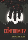 The Conformity - John Hornor Jacobs