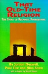 That Old-Time Religion: The Story of Religious Foundations - Jordan Maxwell