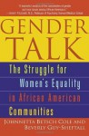 Gender Talk: The Struggle For Women's Equality in African American Communities - Johnnetta Betsch Cole, Beverly Guy-Sheftall