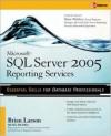 Microsoft SQL Server 2005 Reporting Services - Brian Larson, Brian Welcker