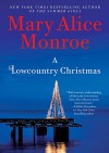 A Lowcountry Christmas (Lowcountry Summer) - Mary Alice Monroe