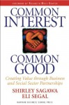 Common Interest, Common Good: Creating Value Through Business and Social Sector Partnerships - Shirley Sagawa, Eli Segal