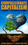 Compassionate Capitalism: A Journey to the Soul of Business - Blaine Bartlett, David Meltzer