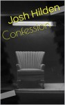 Confession (Free Story Friday, #24) - Josh Hilden