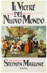 Il Viceré del Nuovo Mondo - Stephen Marlowe, Alessandra Cremonese Cambieri