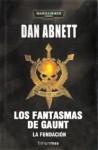 La Fundación (Gaunt's Ghosts, #1-3) - Dan Abnett