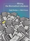 Mining the Biomedical Literature (Computational Molecular Biology) - Hagit Shatkay, Mark Craven