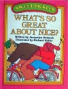 Weekly Reader Books Presents What's So Great about Nice? - Jacquelyn Reinach