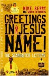 Greetings in Jesus Name!: The Scambaiter Letters - Michael Berry