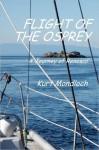 Flight of the Osprey: A Journey of Renewal - Kurt Mondloch