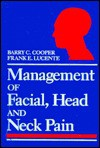 Management Of Facial, Head, And Neck Pain - Barry Cooper
