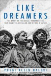 Like Dreamers: The Paratroopers Who Reunited Jerusalem in the Six-Day War, and the Divided Israel They Created - Yossi Klein Halevi