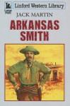 Arkansas Smith - Jack Martin