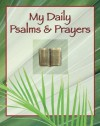 My Daily Psalms and Prayers - Christine A. Dallman, Randy Petersen