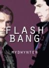Flash Bang - mydwynter