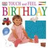 Touch and Feel: Birthday - Anne Millard