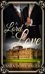 A Lord to Love - Sara Dobie Bauer