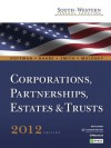 South-Western Federal Taxation 2012: Corporations, Partnerships, Estates and Trusts, 35th Edition (West Federal Taxation Corporations, Partnerships, Estates and Trusts) - David M. Maloney, William A. Raabe, James E. Smith, William H. Hoffman, Mike Schenk