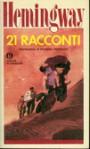 21 racconti - Bruno Oddera, Ettore Capriolo, Ernest Hemingway