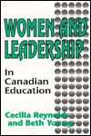 Women and Leadership in Canadian Education: Edited by Cecilia Reynolds, Beth Young - Cecilia Reynolds