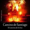 Camino de Santiago: El Camino de la Luz - Luc Adrian