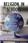 Religion in Schools: Controversies Around the World - R. Murray Thomas