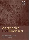 Aesthetics And Rock Art - Thomas Heyd