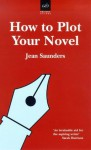 How to Plot Your Novel - Jean Saunders