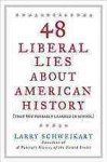 48 Liberal Lies About American History: (That You Propably Learned In School) - Larry Schweikart