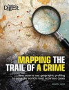 Mapping the Trail of a Crime: How Experts Use Geographic Profiling to Solve the World's Most Notorious Cases - Gordon Kerr