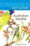 Cronin's Key Guide to Australian Wildlife - Leonard Cronin
