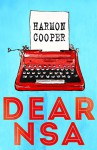 Dear NSA: A Collection of Politically Incorrect Short Stories - Harmon Cooper