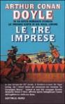 Le Tre Imprese - In un epico romanzo storico, le eroiche gesta di sir Nigel Loring - Arthur Conan Doyle