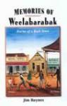 Memories Of Weelabarabak: Stories Of A Bush Town - Jim Haynes