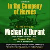 In the Company of Heroes: The True Story of Black Hawk Pilot Michael Durant and the Men Who Fought and Fell at Mogadishu - Michael Durant, Steven Hartov, Michael Durant, Simon & Schuster Audio