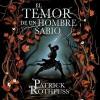 El temor de un hombre sabio: Crónica del asesino de reyes 2 [The Wise Man's Fear: The Kingkiller Chronicles 2] - Patrick Rothfuss, Raúl Llorens